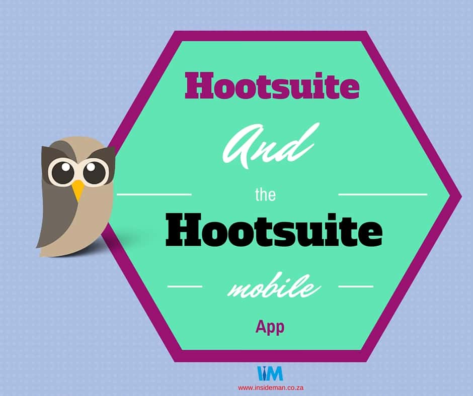 Hootsuite, Hootsuite and the Hootsuite mobile app, InsideMan Media