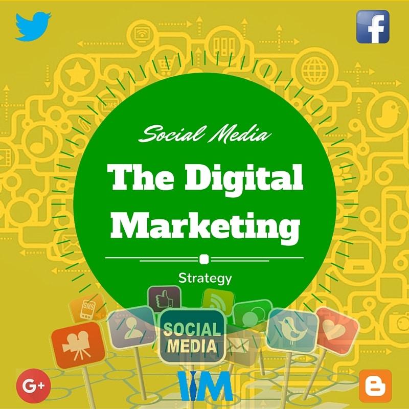 Social media the digital marketing strategy